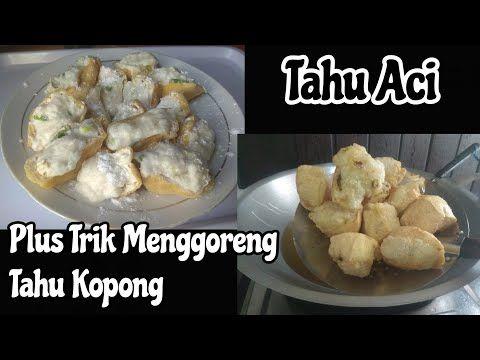 Tahu Aci Versi 2 Trik Menggoreng Tahu Kopong Youtube Makanan Dan Minuman Makanan Resep Tahu