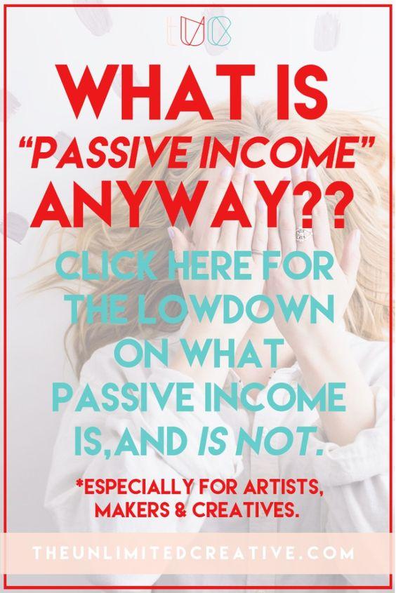 What Passive Income is - and is not! Especially for artists, makers, and creatives. | from theUnlimitedCreative.com