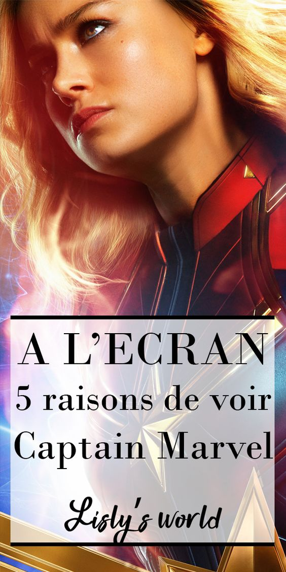 5 raisons de voir le film Captain Marvel