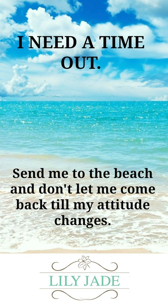 "☀️Oh, yes... please put me in a ""time out"" on some sunny beach.☀️:"