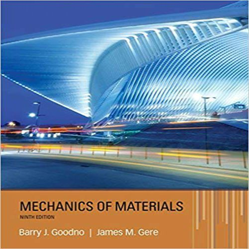 Solution Manual For Mechanics Of Materials 9th Edition By Goodno And Gere Solution Manualtestbank Study Aid Solutions Download Mechanic Cengage Learning Ebook