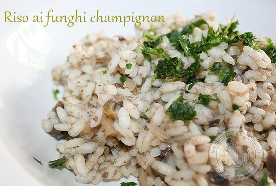 Rice with mushrooms >> Riso ai funghi champignon