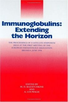 Immunoglobulins  Extending the Horizon, 978-1850706472, M.D. Kazatchkine, CRC Press; 1 edition