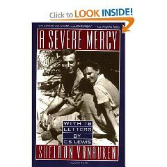 A Severe Mercy: Beloved, profoundly moving account of the author's marriage, the couple's search for faith and friendship with C. S. Lewis, and a spiritual strength that sustained Vanauken after his wife's untimely death.