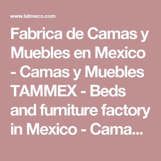 Fabrica De Camas Y Muebles En Mexico Camas Y Muebles