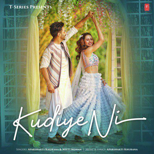 Kudiye Ni Aparshakti Khurana Neeti Mohan Mp3 Song 320kbps Download Free Indian Pop Song 2019 Pop Mp3 Mp3 Song Bollywood Music