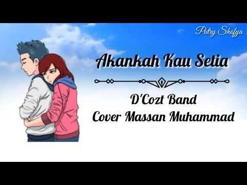 Akankah Kau Setia D Cozt Band Cover Massan Lirik Video Animasi Youtube Lirik Musik Band
