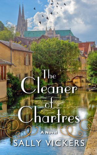 The Cleaner of Chartres by Salley Vickers,Working as a cleaner in the famed medieval cathedral of Chartres for more than 20 years, Agnes Morel profoundly transforms local lives by performing small tasks and using her subtle influence until an accidental encounter reveals tragic incidents from her youth, causing her to be targeted by mean-spirited gossips.