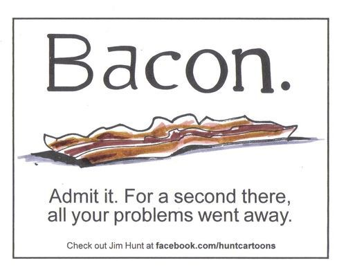 Jim Hunt Cartoons Food Quotes Bacon Meat Quo Bacon