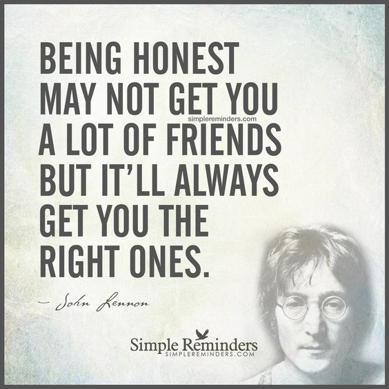 Being honest may not get you a lot of friends by John Lennon