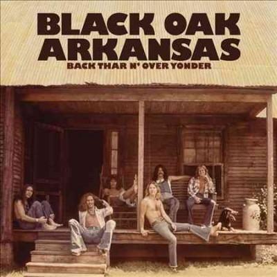 Oak Arkansas - Back Thar N' Over Yonder