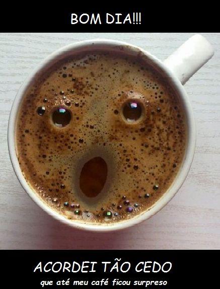 Até o café ficou surpreso comigo .