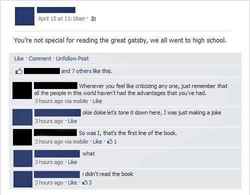 """""""You're not special for reading the great gatsby, we all went to high school."""" Hahaha Oh goodness"""