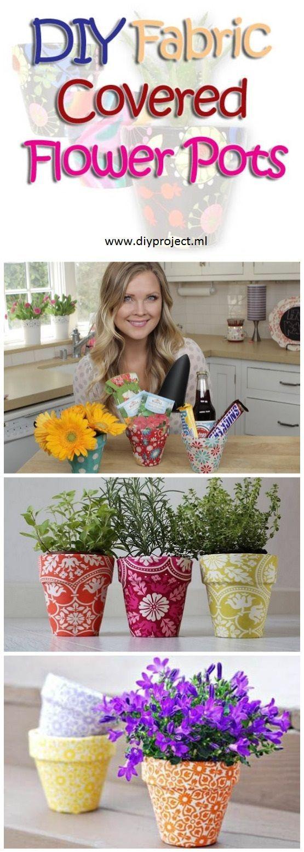 Make DIY Fabric Covered Flower Pots. Visit: http://diyproject.ml/diy-fabric-covered-flower-pots/