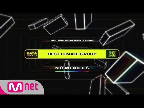 2020 Mama Nominees Best Female Group Youtube Mnet Asian Music Awards Male Best