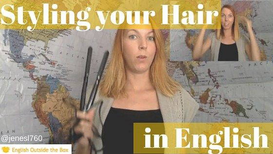 How to Talk about Styling your Hair in English. Learn vocabulary, and helpful language with this post and YouTube video. #REALenglish