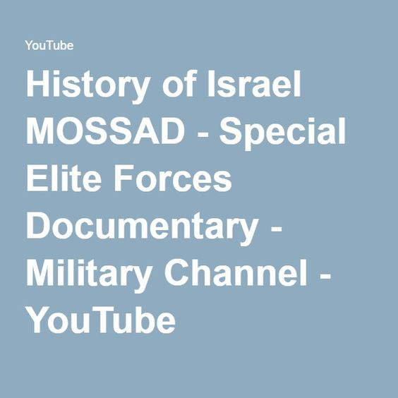 History of Israel MOSSAD - Special Elite Forces Documentary - Military Channel - YouTube | <