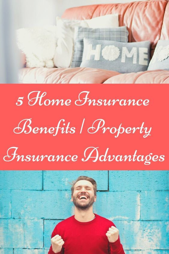 5 Home Insurance Benefits In 2020 Insurance Benefits Homeowners