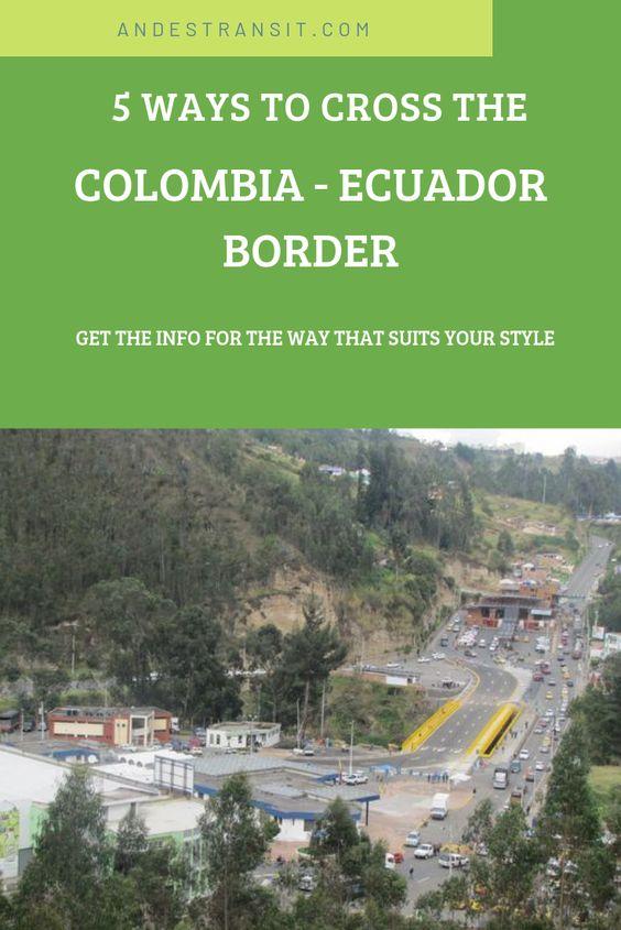 5 Ways to Cross the Colombia - Ecuador Border (Pinterest)