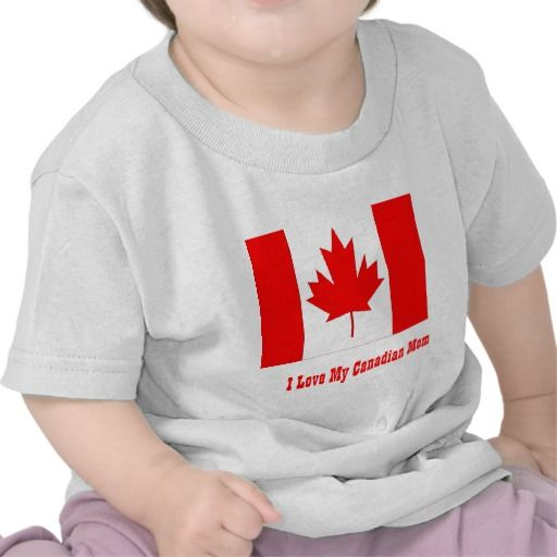 I love my canadian mom t shirt
