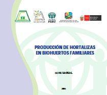 MANUAL: PRODUCCIÓN DE HORTALIZAS EN BIOHUERTOS FAMILIARES