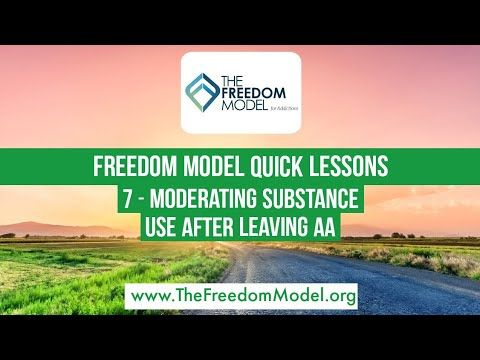 Freedom Model Quick Lesson 7 Moderating Substance Use After Leaving Aa Freedom Models Emotions Lesson