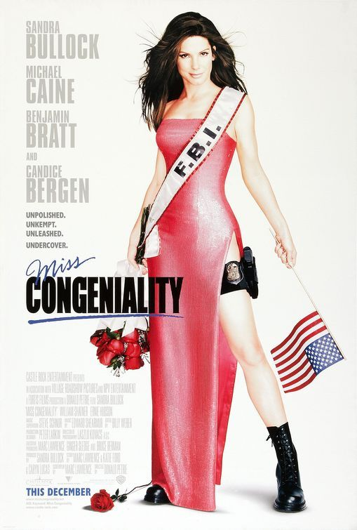 Miss Congeniality. Love this movie! Sandra Bullock, Candice Bergen and William Shatner are fantastic. And Micheal Caine's dry humor is tops!