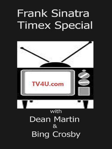 Frank Sinatra Timex Special - Dean Martin - Bing Crosby Amazon Instant Video ~ Createspace, http://www.amazon.com/dp/B004ULERM2/ref=cm_sw_r_pi_dp_ZGjMub150ZVWE