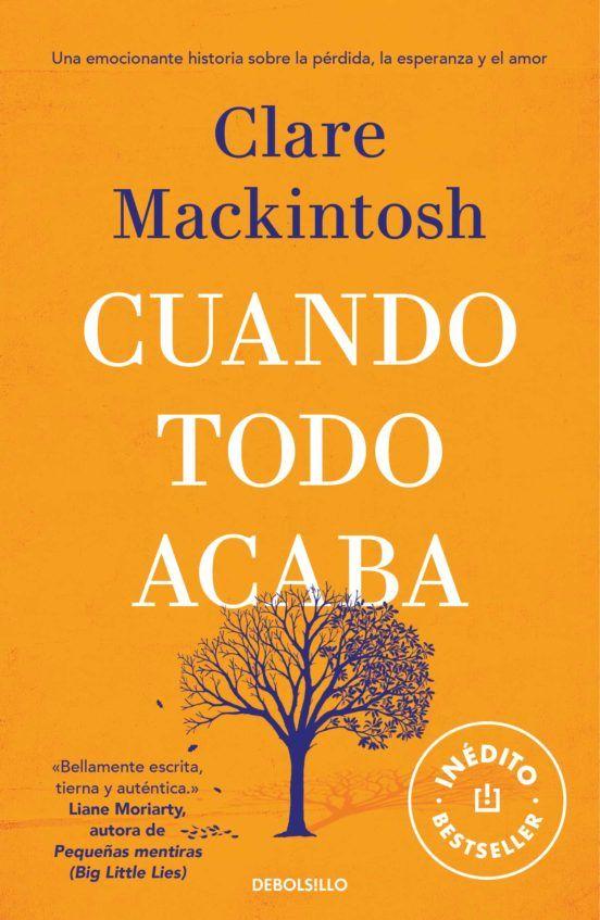 Cuando Todo Acaba Ebook Clare Mackintosh Descargar Libro Pdf O Epub 9788466354189 Novelas Big Little Lies Buscar Libros Gratis