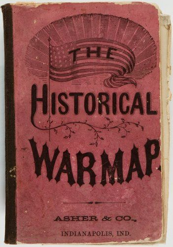 Books:Maps & Atlases, [Asher & Co.]. The Historical Warmap. Indianapolis,Ind.: Asher & Co., [n.d. circa 1870]. ...