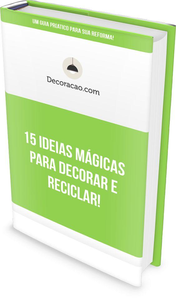 Ebook — 15 Ideias Mágicas para Decorar e Reciclar