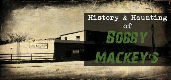 History & Hauntings of Bobby Mackey's - The Paranormal Society