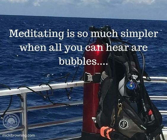 Meditating is so much simpler when all you can hear are bubbles. So, so true...