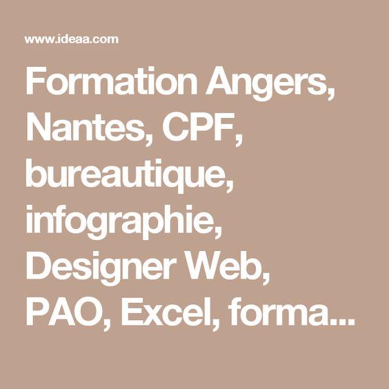 Formation Angers, Nantes, CPF, bureautique, infographie, Designer Web, PAO, Excel, formation diplômante, qualifiante, Indesign, photoshop, compta, gestion, wordpress, Le Mans, anglais, word,  PowerPoint, community manager, formation qualifiante, diplômante