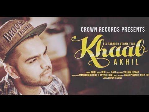 Khaab Akhil New Punjabi Song 2016 Feat Parmish Verma Crown Records Lyrics Youtube Songs Lyrics Youtube