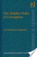 Della Porta, Donatella. The hidden order of corruption. Ashgate Pub., 2011