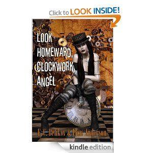 Amazon.com: Look Homeward, Clockwork Angel eBook: E. C. Belikov, Elias Anderson, WEP Fiction: Books