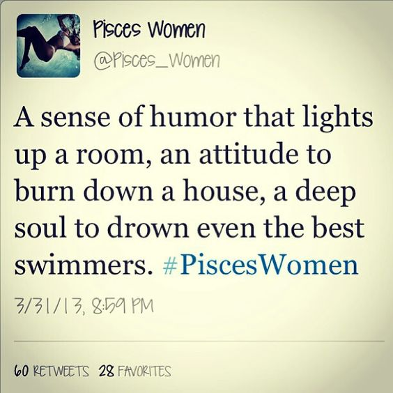 Pisces women. this is so true.
