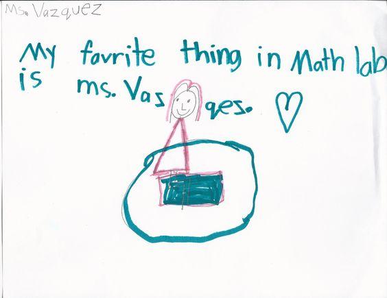 """Kindergarten... """"My favorite thing in math lab is Ms. Vazquez."""""""