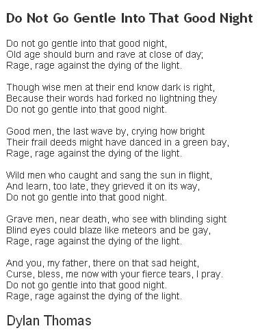 Do Not Go Gentle Into That Good Night ~ Dylan Thomas This is poem loved so much by the hero of The Wolf Project