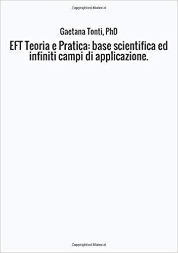 Download Eft Teoria E Pratica Base Scientifica Ed Infiniti Campi Di Applicazione Pdf Mobi Epub Teoria Libri Leggende