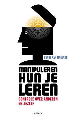 Manipuleren kun je leren / druk 7: controle over anderen en jezelf von Frank van Marwijk http://www.amazon.de/dp/9077881492/ref=cm_sw_r_pi_dp_jn.Cvb1EGX8C4