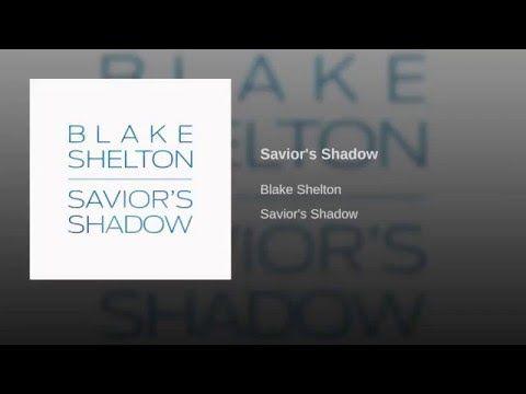 Blake shelton s new christian song savior s shadow the randy