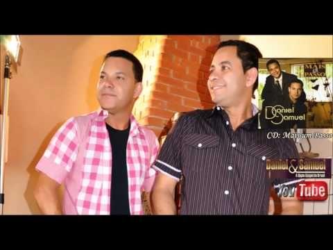 Daniel E Samuel Mais Um Passo 2006 Youtube Daniel E Samuel