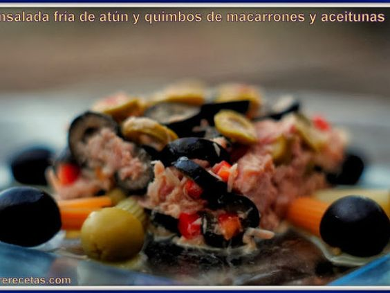 Receta Ensalada fría de atún y quimbos de macarrones y aceitunas. para Tererecetas - Petitchef