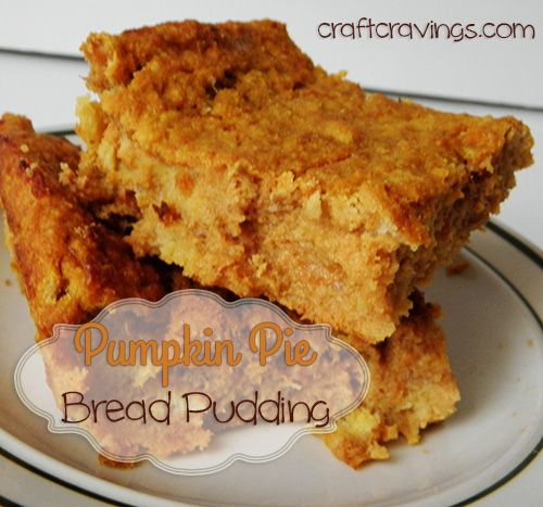 #Pumpkin Pie Bread Pudding ( #recipe) - Craft Cravings This is moist, pumpkiny and so delicious, like a warm, caloric hug