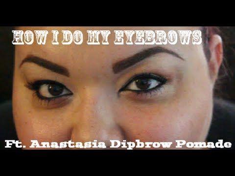 How I Do My Eyebrows (Ft. Anastasia Dipbrow Pomade)