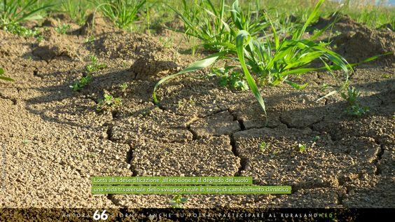Lotta alla desertificazione, all'erosione e al degrado del suolo: una sfida trasversale dello sviluppo rurale in tempi di cambiamento climatico  #sprecozero #paesaggio #bellezza #creatività #nutrireilpianeta #energiaperlavita #ruraland #comunicareilrurale #ruralandwed #ruraland4 #tradizioni #acqua #biodiversità #clima #energia #risorsenaturali #ambiente  Ancora 66 giorni e anche tu potrai partecipare al ruraland-WED.