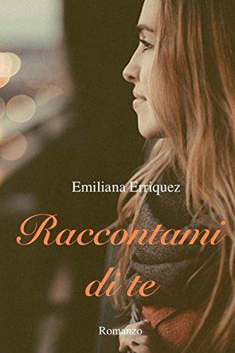Raccontami di te eBook: Emiliana Erriquez: Amazon.it: Kindle Store