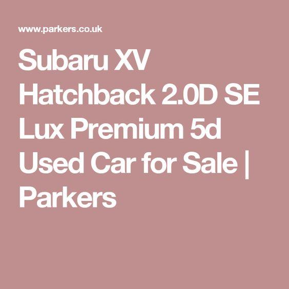 Subaru XV Hatchback 2.0D SE Lux Premium 5d Used Car for Sale   Parkers